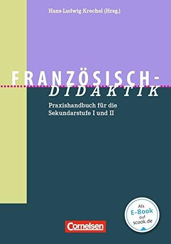 Fachdidaktik: Französisch-Didaktik: Praxishandbuch für die Sekundarstufe I und II. Buch