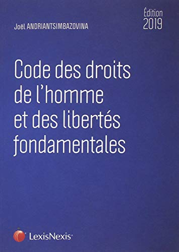 Code des droits de l'hommme et des libertés fondamentales: 2019 par Joël Adrianstimbazovina