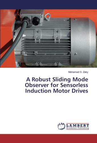 Bücher Motors General (A Robust Sliding Mode Observer for Sensorless Induction Motor Drives)