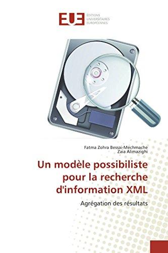 Un modèle possibiliste pour la recherche d'information XML par Fatma Zohra Bessai-Mechmache