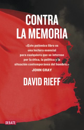 Descargar Libro Contra la memoria de David Rieff