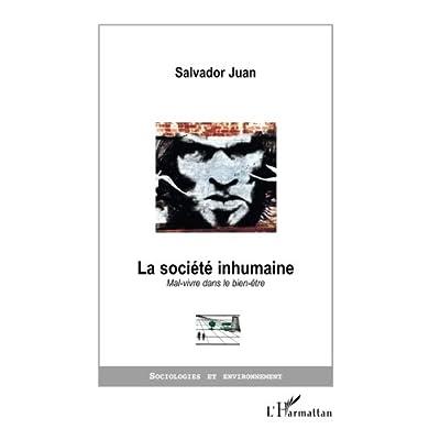 LA SOCIÉTÉ INHUMAINE: Mal-vivre dans le bien-être
