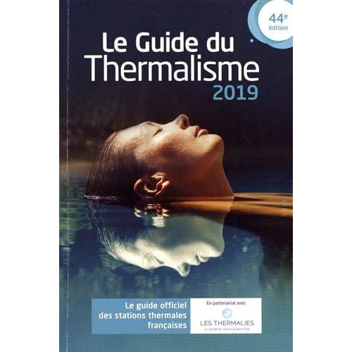 Le guide du thermalisme : Le guide officiel des stations thermales françaises