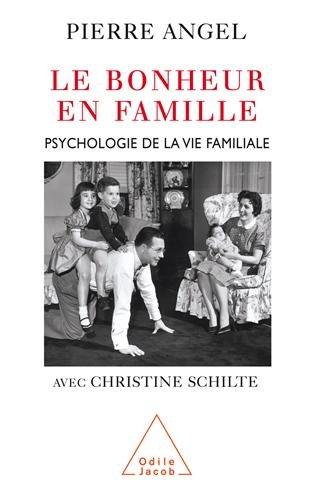 Le bonheur en famille : Psychologie de la vie familiale