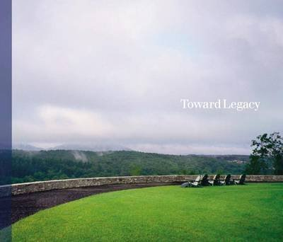 [(Toward Legacy)] [Created by Design Workshop] published on (July, 2007)