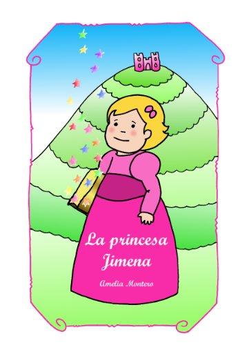 La princesa Jimena - Cuentos Infantiles por Amelia Montero
