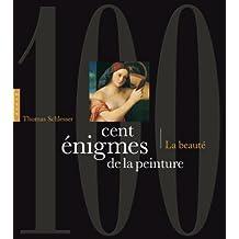 Cent énigmes de la peinture Volume 2 - La Beauté
