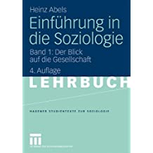 Einführung in die Soziologie: Band 1: Der Blick auf die Gesellschaft (Studientexte zur Soziologie) by Heinz Abels (2009-09-24)