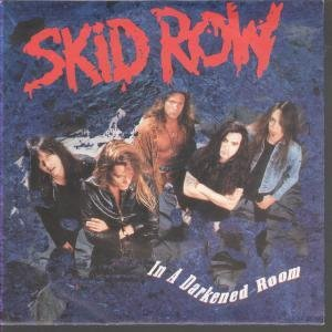Skid Row - In A Darkened Room (Single)