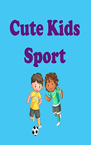 Cute Kids Sport: Reading and Writing Comprehension Skills for Preschool, Grade 1 & 2 Age up to 8 (Cute Kids Reading Books Book 6) (English Edition)