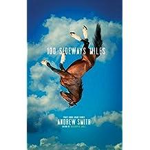 100 Sideways Miles by Andrew Smith (2015-09-08)