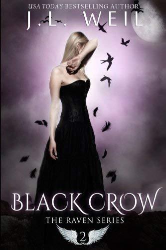 Black Crow (The Raven Series) (Volume 2) by J.L. Weil (2016-03-17)