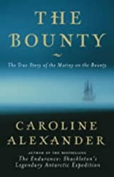 The Bounty: The True Story of the Mutiny on the Bounty by Alexander, Caroline (2003) Hardcover