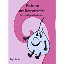 Paulchen der Regentropfen, 5: Die fleißigen Bakterien (Paulchen der Regfentropfen)