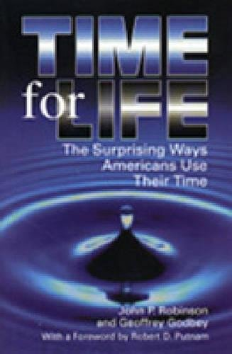 Time for Life: Surprising Ways Americans Use Their Time (St John Worth)