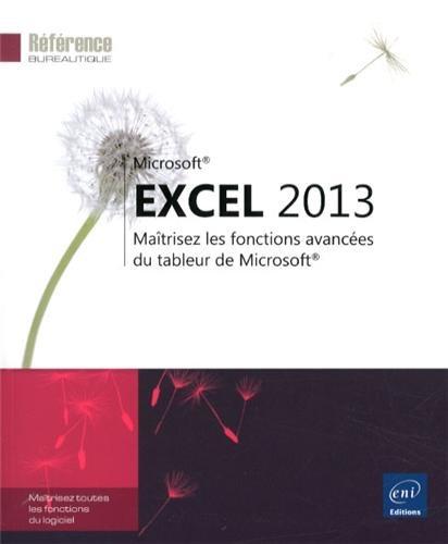 Excel 2013 - Maîtrisez les fonctions avancées du tableur de Microsoft®