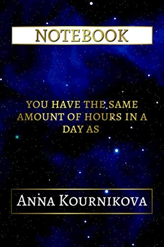 College Besten Kostüm - Notebook: You Have The Same Amount Of Hours In A Day As Anna Kournikova, 6x9 Lined Journal - 110 Pages - Soft Cover (Best Designed Journals, Athletes, Band 92)