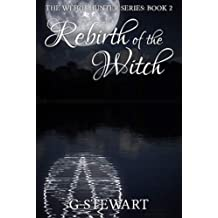Rebirth of the Witch (The Witch Hunter Series: Book 2)