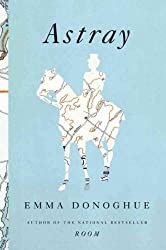 [ [ [ Astray - Large Print [ ASTRAY - LARGE PRINT ] By Donoghue, Emma ( Author )Oct-30-2012 Paperback