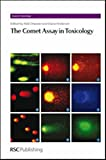 The Comet Assay in Toxicology (Issues in Toxicology)