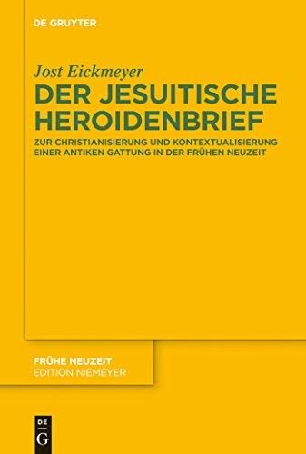 Der jesuitische Heroidenbrief: Zur Christianisierung und Kontextualisierung einer antiken Gattung in der Frühen Neuzeit (Frühe Neuzeit 162)