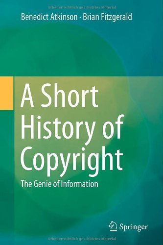 A Short History of Copyright: The Genie of Information 1st 2014. Corr edition by Atkinson, Benedict, Fitzgerald, Brian (2014) Hardcover
