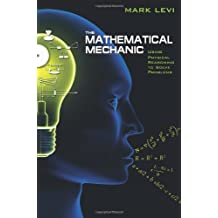 The Mathematical Mechanic – Using Physical Reasoning to Solve Problems