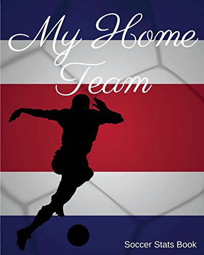 My Home Team: Costa Rica Soccer Stats Book por Mike Murphy