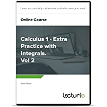 Online-Videokurs Calculus 1 - Extra Practice with Integrals. Vol 2 von Jason Gibson