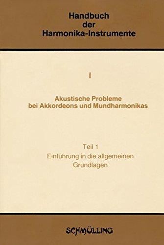 Handbuch der Harmonika-Instrumente: Akustische Probleme bei Akkordeons und Mundharmonikas, Tl.1, Einführung in die allgemeinen Grundlagen