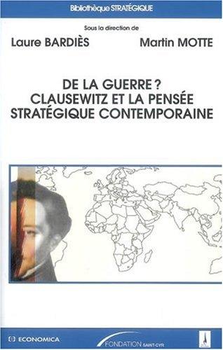 De la guerre ? : Clauzewitz et la pensée stratégique contemporaine