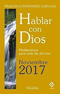 Hablar con Dios - Noviembre 2017 par Francisco Fernández-Carvajal