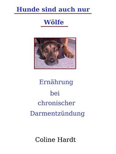 Hunde sind auch nur Wölfe: Ernährung bei chronischer Darmentzündung