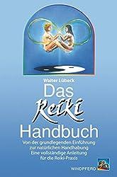 Das Reiki Handbuch: Von der grundlegenden Einführung zur natürlichen Handhabung. Eine vollständige Anleitung für die Reiki-Praxis
