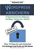 Wordpress Absichern IT Sicherheit für Ihre Webseite und Blog - Schutz vor Hacker!