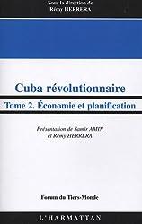 Cuba révolutionnaire : Tome 2 : Economie et planification