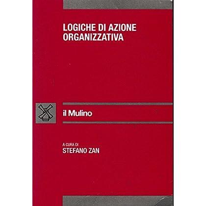 Logiche Di Azione Organizzativa