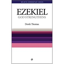 God Strengthens: Ezekiel Simply Explained (Welwyn Commentary Series) by Derek Thomas (1993-12-01)