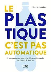 Le plastique c'est pas automatique par Sophie Noucher