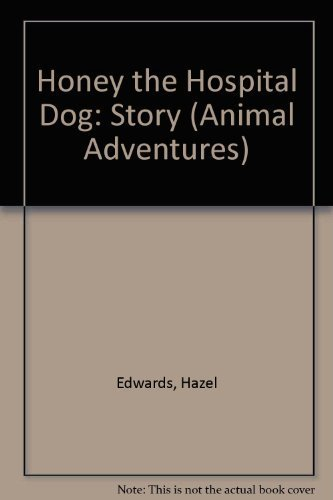 Hazel Honey (Honey the Hospital Dog: Story (Animal Adventures) by Hazel Edwards (1985-08-03))