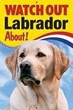 Pet/Dog 3D Linsenraster Flexible Zeichen ~ Watch Out 'Labrador' (gelb), über.