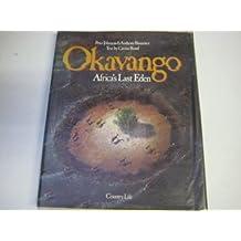 Okavango: Africa's Last Eden: Africa's Lost Eden