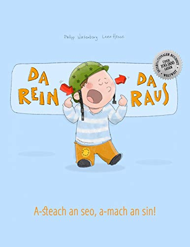 Da rein, da raus! A-steach an seo, a-mach an sin!: Kinderbuch Deutsch-Schottisch/Schottisches-Gälisch (bilingual/zweisprachig)