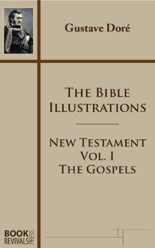 The Bible Illustrations - New Testament: The Gospels (Doré Bible Illustrations Book 3)