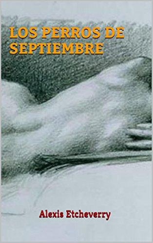 Los perros de septiembre por Alexis Etcheverry