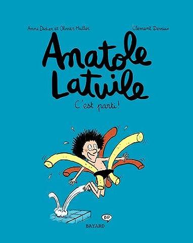 Anatole Latuile , tome 01: C'EST PARTI