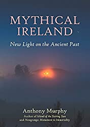 Mythical Ireland: New Light on the Ancient Past