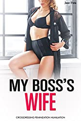 My Boss's Wife: First Time Feminization and Cross-dressing Novella (English Edition)