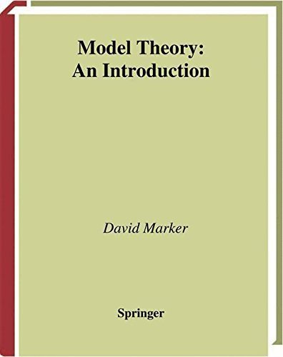 Model Theory: An Introduction (Graduate Texts in Mathematics, Vol. 217) by David Marker (2002-08-21)