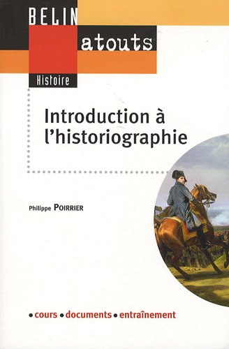 Introduction à l'historiographie par Philippe Poirrier